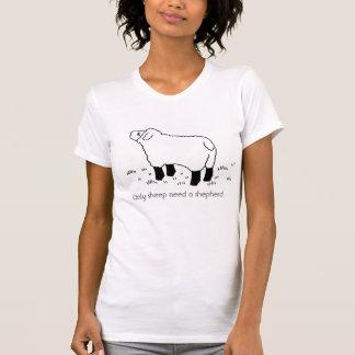 Only sheep need a shepherd. tshirt