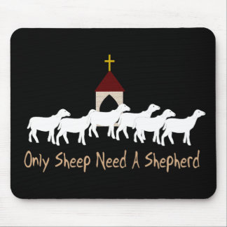 Only Sheep Need Shepherd Mouse Mat