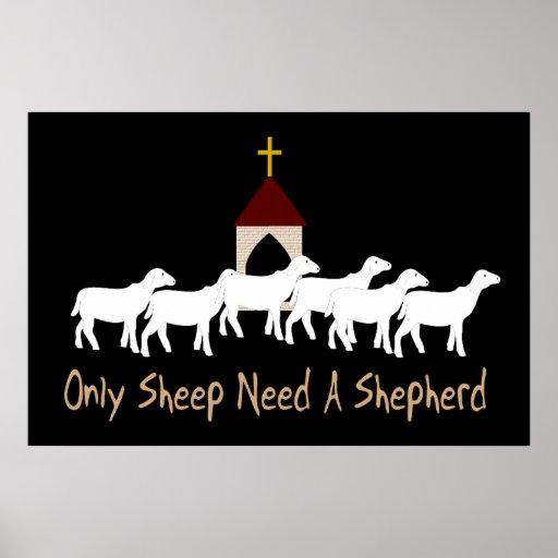 Only Sheep Need Shepherd Posters
