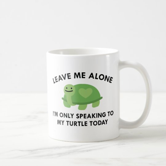 Only Speaking To My Turtle Coffee Mug