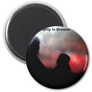 Only The Almighty Is Greater 6 Cm Round Magnet