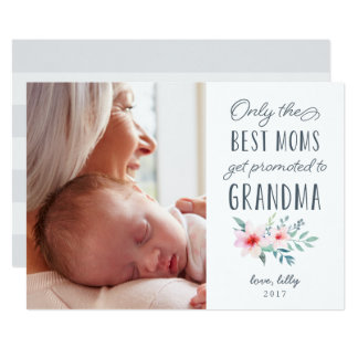 Only the Best Moms Get Promoted to Grandma Photo 13 Cm X 18 Cm Invitation Card