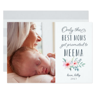 Only the Best Moms Get Promoted to Meema Photo 13 Cm X 18 Cm Invitation Card