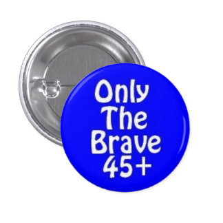 Only The Brave 45+ Pinback Buttons