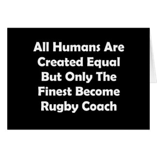 Only The Finest Become Rugby Coach Card