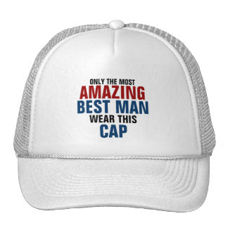 Only the most amazing best man wear this hat