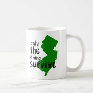 Only The Strong Survive Coffee Mug