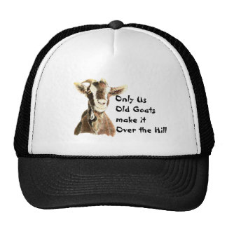 Only Us Old Goats make it Over the Hill Birthday Cap