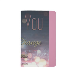 Only you can change you journal