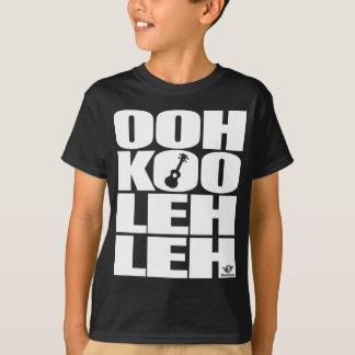 OOH-KOO-LEH-LEH T-Shirt
