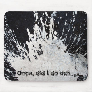 Oops, did I do that? Mouse Mat