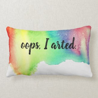 Oops I arted Art Rainbow Watercolor Funny Quote Lumbar Cushion
