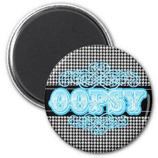 """""""OOPSY"""" Brand Designer Flair Graphic 6 Cm Round Magnet"""