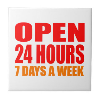 Open 24 Hours Ceramic Tile