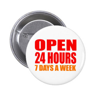 Open 24 Hours Pinback Buttons