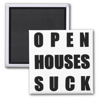 Open Houses Suck Square Magnet