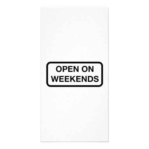 Open on Weekends Customized Photo Card