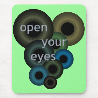 Open Your Eyes Mouse Mat