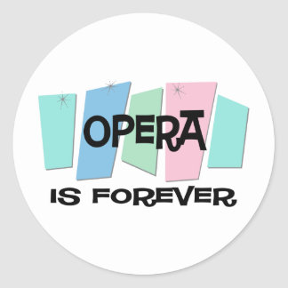 Opera Is Forever Classic Round Sticker