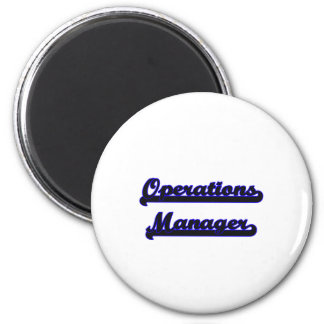 Operations Manager Classic Job Design 6 Cm Round Magnet