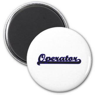 Operator Classic Job Design 6 Cm Round Magnet
