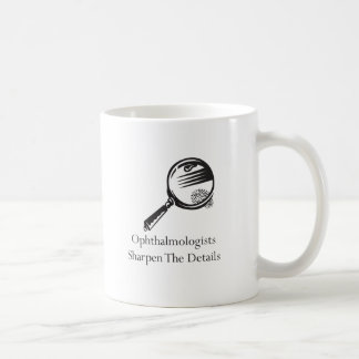 Ophthalmologists Sharpen the Details Coffee Mug