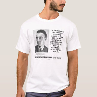 Oppenheimer Death Destroyer Of Worlds Quote T-Shirt