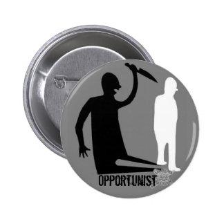 Opportunist 6 Cm Round Badge
