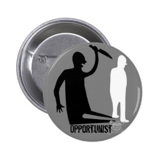 Opportunist 6 Cm Round Badge