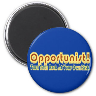 Opportunist Turn Your Back At Own Risk Text Design 6 Cm Round Magnet