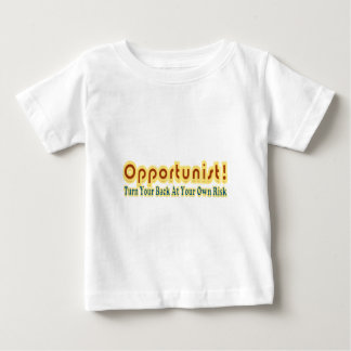 Opportunist Turn Your Back At Own Risk Text Design Baby T-Shirt