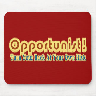 Opportunist Turn Your Back At Own Risk Text Design Mouse Pad
