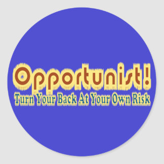 Opportunist Turn Your Back At Own Risk Text Design Sticker