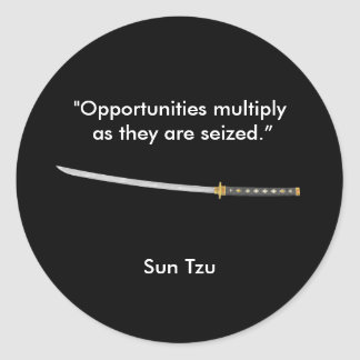 Opportunities multiply as they are seized round sticker