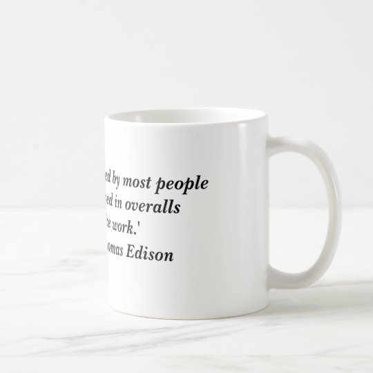 """Opportunity is missed by most people because i... Coffee Mug"