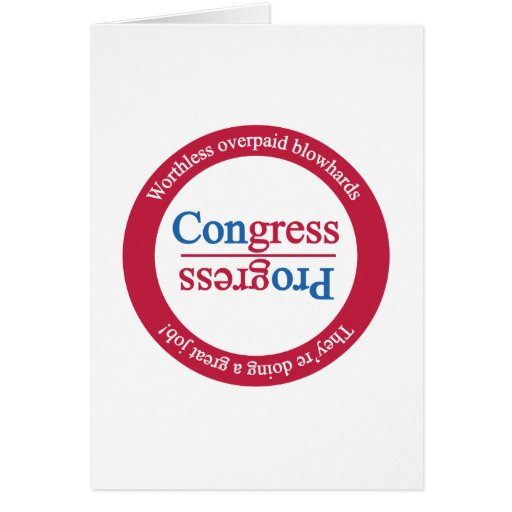 Opposite of Progress is Congress: Rotate Greeting Card