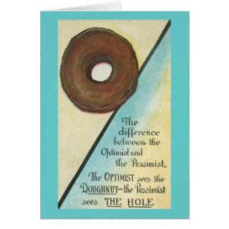Optimist sees the donut, pessimist sees the hole card