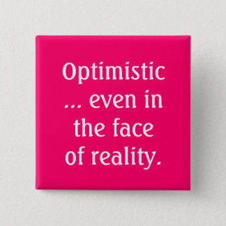 Optimistic Even in the Face of Reality Button