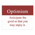 Optimists enjoy the good in life postcard