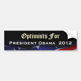 Optimists For President Obama 2012 Bumper Sticker