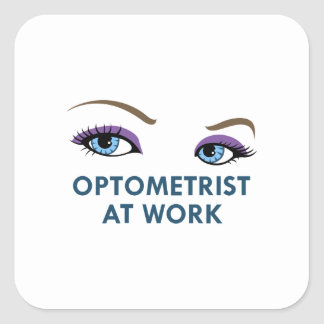 OPTOMETRIST AT WORK SQUARE STICKER