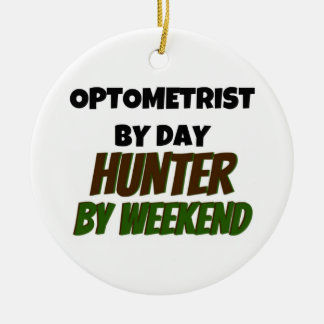 Optometrist by Day Hunter by Weekend Christmas Ornament
