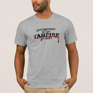 Optometrist Vampire by Night T-Shirt