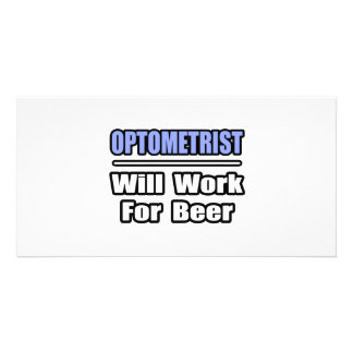 Optometrist...Will Work For Beer Customised Photo Card
