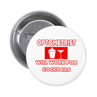 Optometrist...Will Work For Cocktails 6 Cm Round Badge