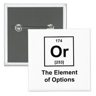 Or The Element of Options Pinback Button