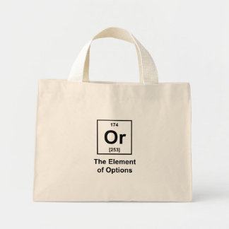 Or, The Element of Options Mini Tote Bag
