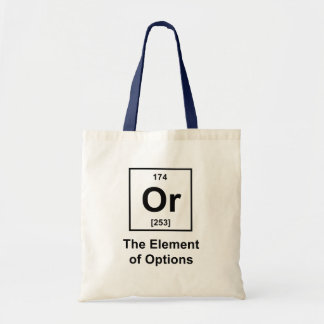 Or, The Element of Options Tote Bag