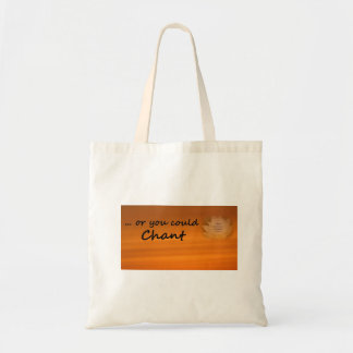 """Or You Could Chant"" SGI Buddhist Tote Bag"