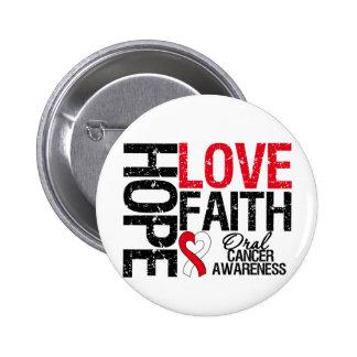 Oral Cancer Hope Love Faith 6 Cm Round Badge